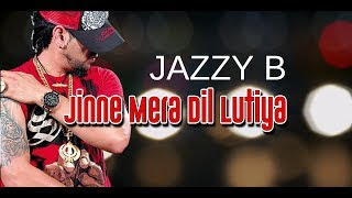 jine mera dil luteya (lyrical video) - jazzy b ft   - YouTube