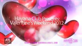Havana Club Valentines Weekend 2012 Teaser Video