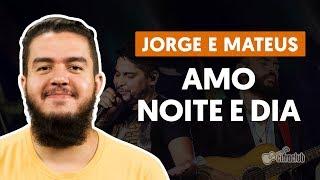 Amo Noite e Dia - Jorge e Mateus (aula de violão completa)