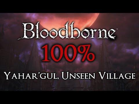 Bloodborne 100% Walkthrough #11 Yahar'gul, Unseen Village (All Items)