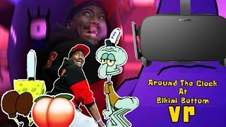 WHAT HAPPENS IN THE BOTTOM, STAYS IN THE BOTTOM | Around the Clock at Bikini Bottom VR
