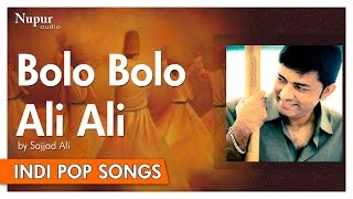 Bolo Bolo Ali Ali - Sajjad Ali   Popular Hindi Song   Nupur