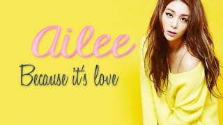 Ailee - Because it's love [Sub. Esp + Han + Rom]