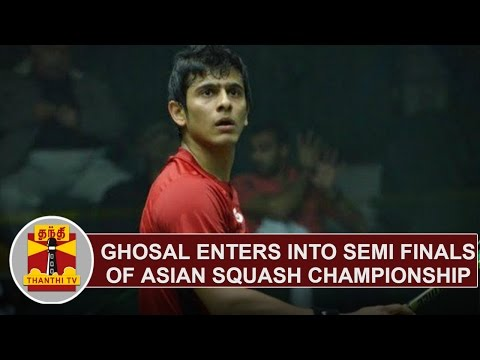Saurav Ghosal enters into semifinals of Asian Squash championship | Thanthi TV