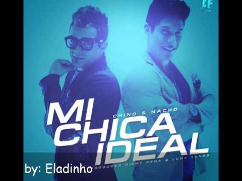 Mi Chica Ideal - Chino & Nacho - 2013 ♪ Mp3