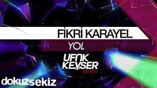 Fikri Karayel   Yol (Ufuk Kevser Remix) (Lyric Video)