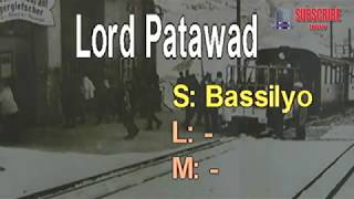Lord Patawad - Basilyo