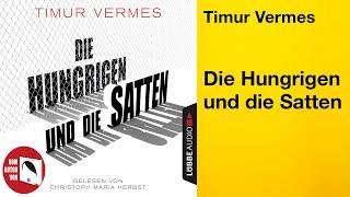 DIE HUNGRIGEN UND DIE SATTEN von Timur Vermes   Hörbuch   gelesen von Christoph Maria Herbst