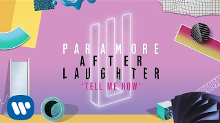 Paramore - Tell Me How (Audio)