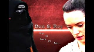 Reylo ~ Hope In Front Of Me