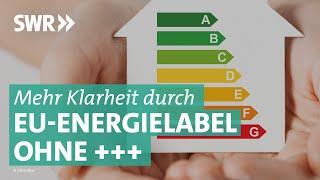 Neue Energielabel – was ändert sich für den Verbraucher? | Marktcheck SWR