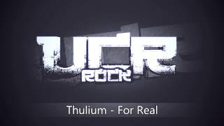 Thulium - For Real [HD]
