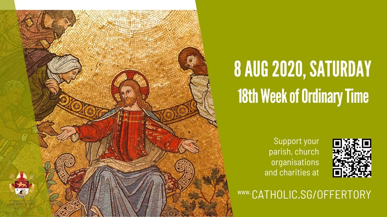 Catholic Mass 8th August 2020 Saturday Today Online, Catholic Mass 8th August 2020 Saturday Today Online -18th Week of Ordinary Time 2020