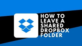 How to Leave a Shared Folder on Dropbox - Feb 2018