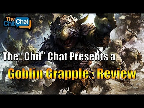 "Goblin Grapple - A ""Chit"" Chat Review"