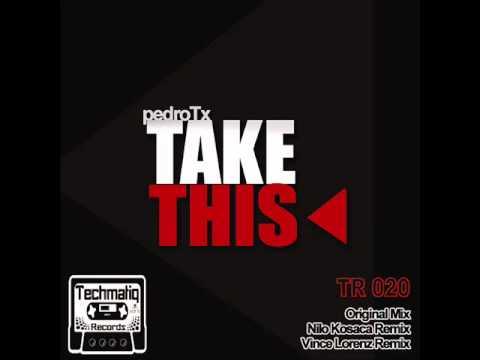 Take This - Pedro TX [ Vince Lorenz Remix]
