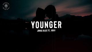 Jonas Blue   Younger (feat. HRVY) [Lyrics]