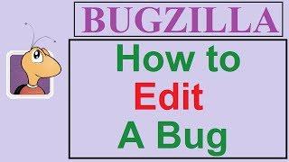 Bugzilla Tutorial - 6 - HOW TO EDIT A BUG | EDITING A BUG