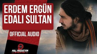 Erdem Ergün - Edalı Sultan ( Official Audio )