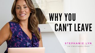 Why you CAN'T Leave an Abusive Relationship   TRAUMA BONDING (Stephanie Lyn Coaching)