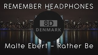 🎧 Malte Ebert   Rather Be (8D Audio)