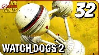 WATCH DOGS 2 ➤ Прохождение #32 ➤ H0B@9I_urpa_UB1S0FT