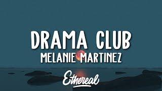 Melanie Martinez - Drama Club (Lyrics) - YouTube