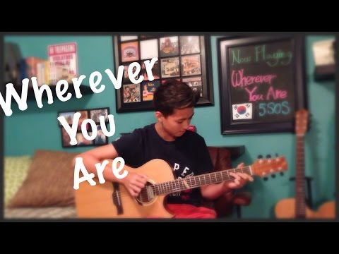 Wherever You Are - 5 Seconds of Summer (5SOS) - Fingerstyle Guitar