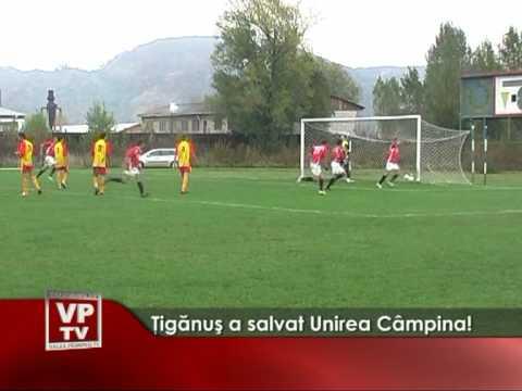 Ţigănuş a salvat Unirea Câmpina!