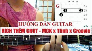 [Hướng dẫn guitar] XTC (Xích Thêm Chút) Remix - RPT Groovie ft TLinh x RPT MCK   Tony Việt