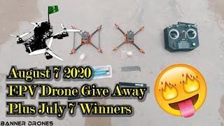 FPV Drone Give Away August 2020 || Winners For July 2020 Announced