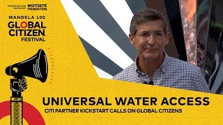 KickStart Calls for Universal Water Access | Global Citizen Festival: Mandela 100