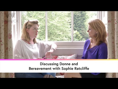 Discussing poetry of John Donne and bereavement with Sophie Ratcliffe