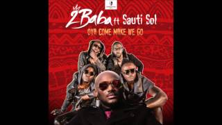 2Baba - Oya Come Make We Go (Audio)