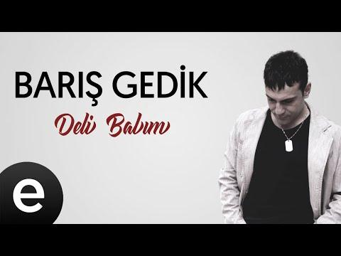 Barış Gedik - Deli Balım - (Official Audio) #delibalım #barışgedik Sözleri