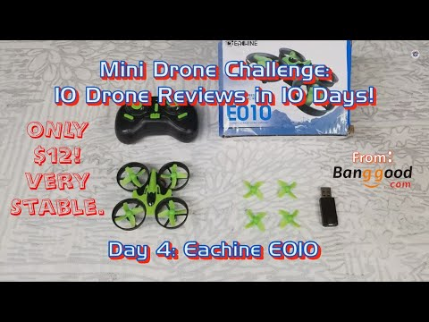 Mini Drone Review - Eachine E010 from Banggood
