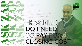 Best San Diego Realtor: How much do I need to pay for closing cost? Ask Zap Martin