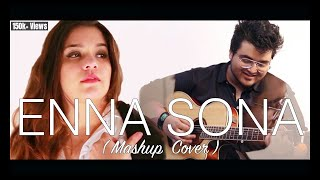 Enna Sonna / O Soniye [Mashup]  'CELEBRATING WOMEN' - SAMARTH SWARUP