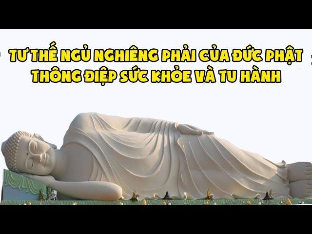 Tư thế nghiêng phải của đức Phật thông điệp sức khỏe và tu hành