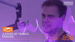 Armin van Buuren - Live @ A State Of Trance Episode 850 Part 3, Service For Dreamers (#ASOT850) 2018