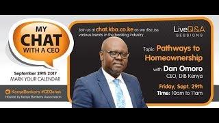 DIB Kenya CEO Dan Omoro on KBA Chatroom #CEOchat: Pathways to home ownership
