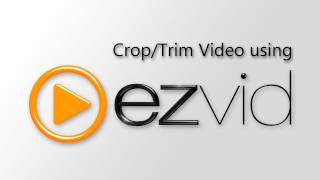 How to Crop and Cut Video Using ezvid