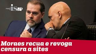 Moraes recua e revoga censura a sites