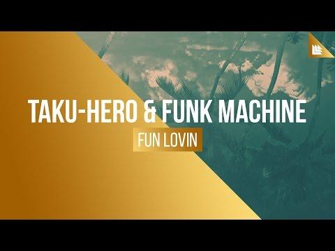 Taku-Hero & Funk Machine - Fun Lovin