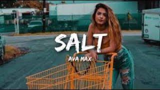 Ava Max Salt #Lyrics  🎵