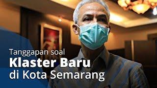 3 Perusahaan di Semarang Jadi Klaster Baru, Ganjar pun Usulkan Penutupan sampai Pembatasan