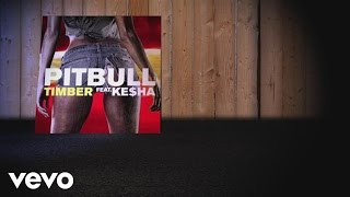 Pitbull   Timber (Lyric Video) Ft. Ke$ha