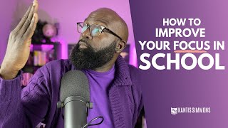 How to Improve Your Focus in School