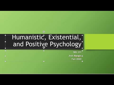 Humanistic, Existential, and Positive Psychology - Theories of Personality