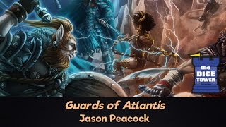 Guards of Atlantis Review - with Jason Peacock
